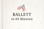 Buchcover Ballett in 60 Minuten-AB